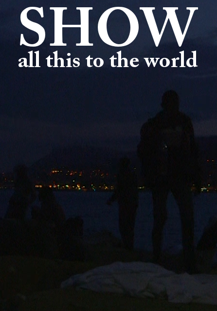 SHOW ALL THIS TO THE WORLD - FILM
